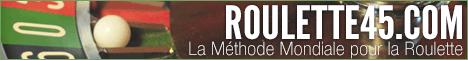 Méthode mondiale roulette 45
